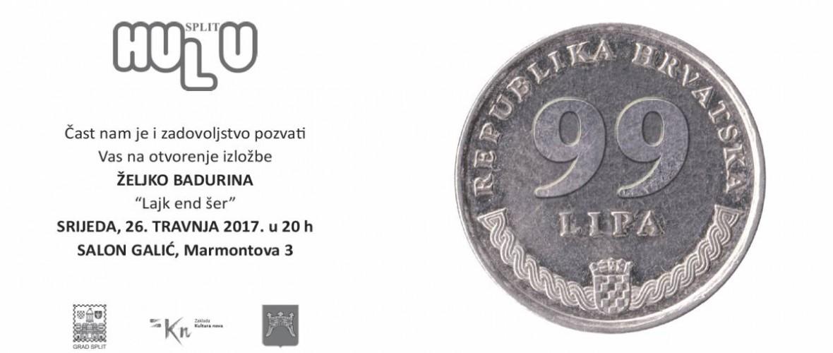 """Željko Badurina- otvorenje izložbe """"Lajk end šer"""" u Salonu Galić SRIJEDA 26. TRAVNJA u 20:00h"""