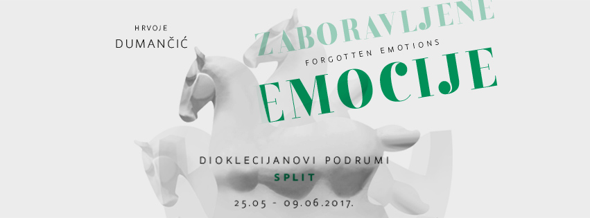 "Opening of the exhibition ""Forgotten emotions""- May 25th at 8pm -Basement Halls of Diocletian Palace- Split"