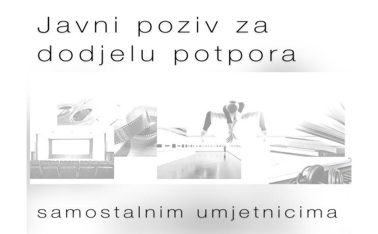 Javni poziv za dodjelu potpora samostalnim umjetnicima s rokom prijave 25.1.2021.  godine.