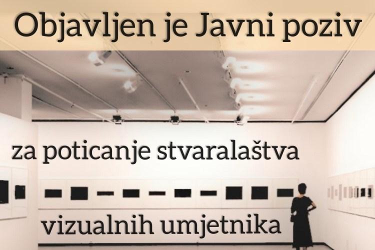 Javni poziv za poticanje stvaralaštva vizualnih umjetnika u 2021. godini (Rok: 16.3.2021.)